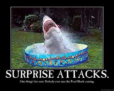 pool shark surprise attacks
