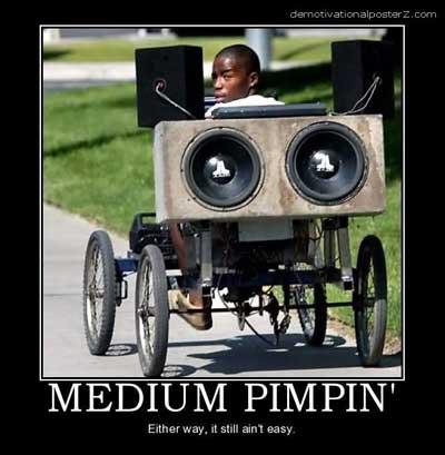 medium pimpin aint easy
