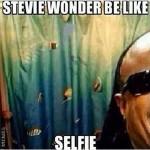 Stevie Wonder Selfie meme!