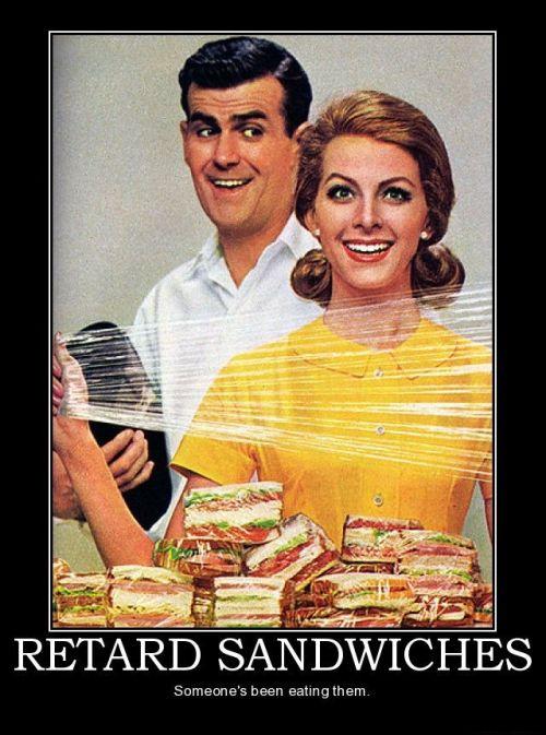 retard sandwiches