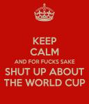 keep calm world cup sucks