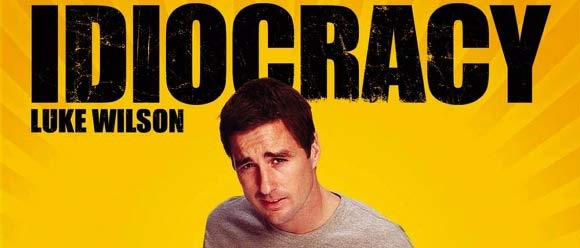 idiocracy by mike judge with luke wilson