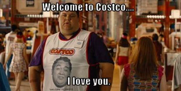 welcome to costco, i love you